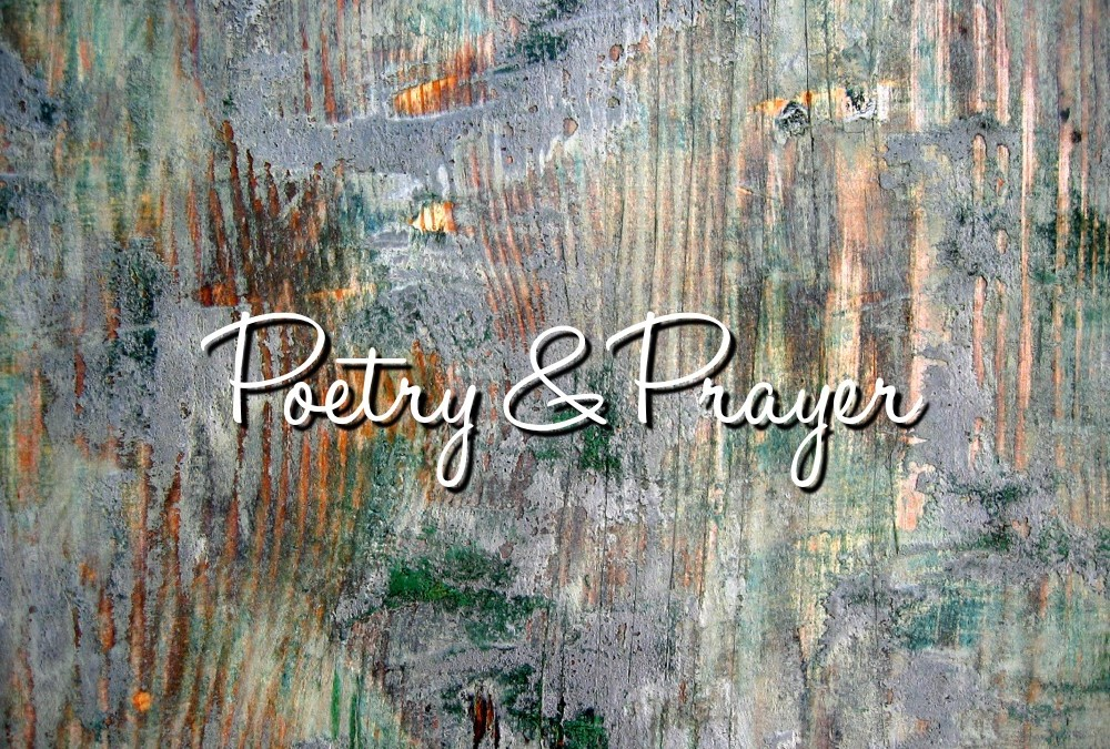 Poetry & Prayer: Day 1