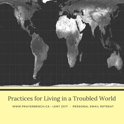 Practices for Living in a Troubled World